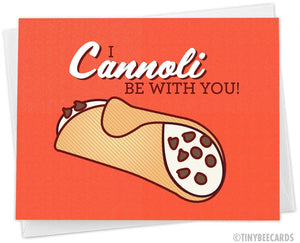 "Funny Love Card ""I Cannoli Be With You"""