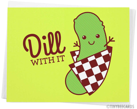 "Funny Love or Friendship Card ""You're the Real Dill"" - dill pickle, kawaii, foodie card, anniversary card, for friend, significant other"