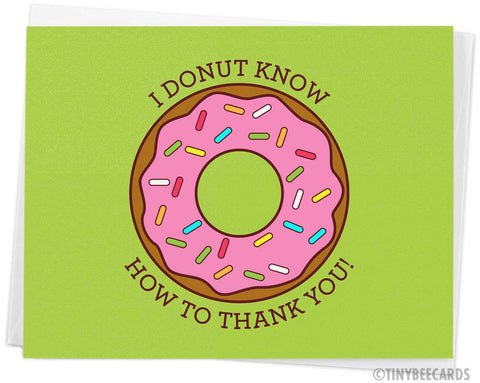 "Funny Thank You Card ""I Donut Know What I'd Do Without You"""