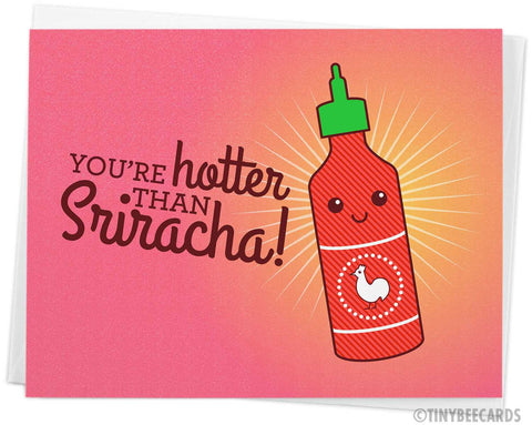 "Funny love card ""you're hotter than Sriracha!"""