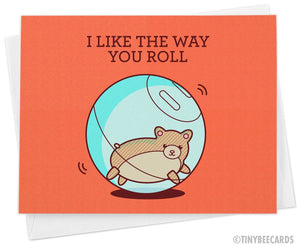 "Funny Greeting Card ""I Like The Way You Roll"""