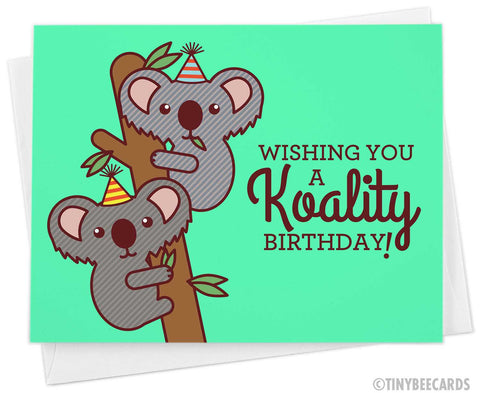 "Funny Koala Birthday Card ""Koality Birthday!"""