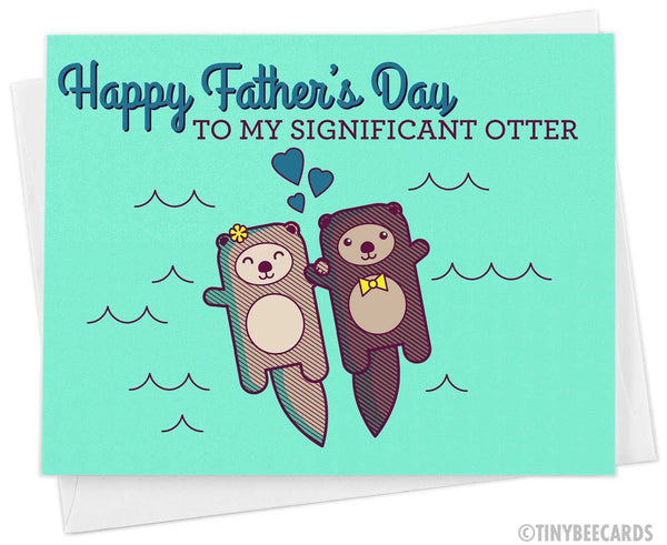 "Cute Fathers Day Card for Husband from Wife ""Happy Father's Day to my Significant Otter"""