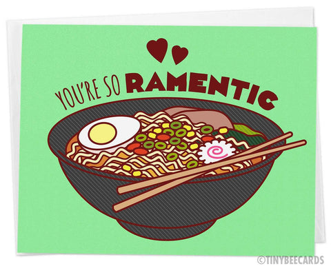 "Funny Love card ""You're So Ramentic"""