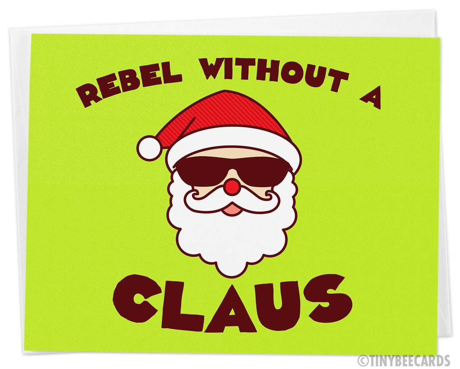 "Funny Christmas Card ""Rebel without a Claus"" - Santa card, happy holiday card, funny Santa, badass Santa sunglasses card, cool xmas card,"