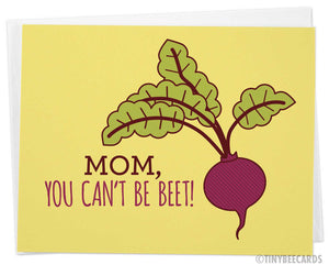 "Mother's Day or Mom Birthday Card ""You Can't Be Beet!"""