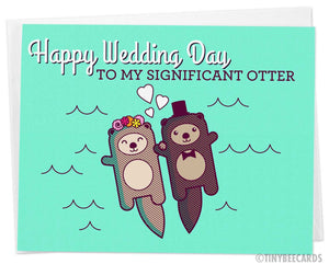 "Card for Bride or Groom ""Happy Wedding Day to my Significant Otter"""
