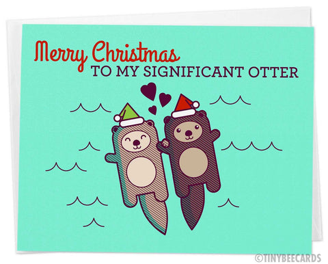 "Christmas Card ""Merry Christmas to my Significant Otter"""