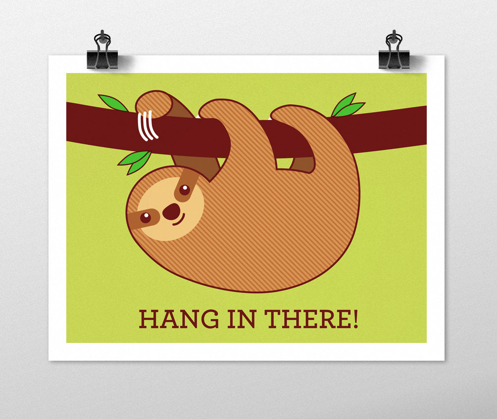 Sloth Motivational Poster - Sloth art print, hang in there, funny wall art, sloth home decor, typography poster, wall decor, cute sloth