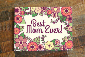 Best Mom Ever Card, Floral Mother's Day or Mom Birthday Card - greeting card, mothers day, card for mom, flowers card, mom card, mom gift