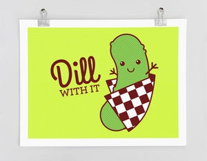 "Funny Art Print ""Dill With It!"" - pun art, funny wall art, dill pickle pun, funny poster, wall decor, retro poster, foodie gift, kawaii"