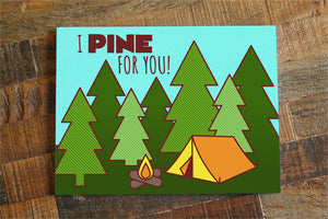 "Funny I Love You Card ""I Pine For You"" - camping card, funny birthday card, national park art, nature lovers, boyfriend card girlfriend card"