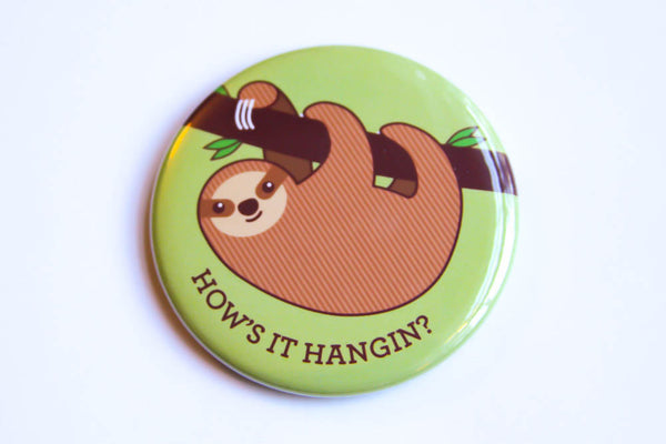 "Sloth Magnet, Pin, or Pocket Mirror ""How's it Hangin?""-Button-TinyBeeCards"