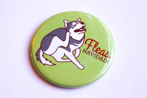 "Christmas Husky Dog Refrigerator Magnet, Pin, or Mirror ""Fleas Navidad""-Button-TinyBeeCards"