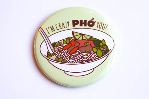 "Pho Magnet, Pin, or Pocket Mirror ""Crazy Pho You!"" - funny refrigerator magnet, funny pin, pinback button, pho soup, significant other gift"