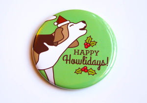 "Christmas Beagle Magnet, Pin or Mirror ""Happy Howlidays!"""