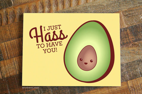 Funny Love or Anniversary Card, I Hass to Have You! Avocado card, valentine card, kawaii greeting card, foodie card, boyfriend girlfriend