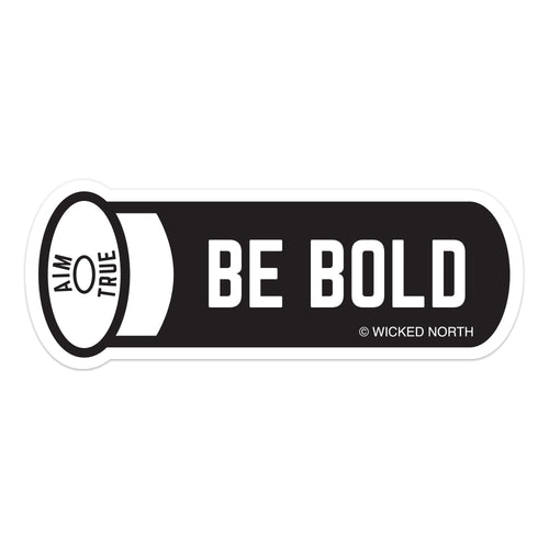 Be Bold Aim True Bullet Sticker