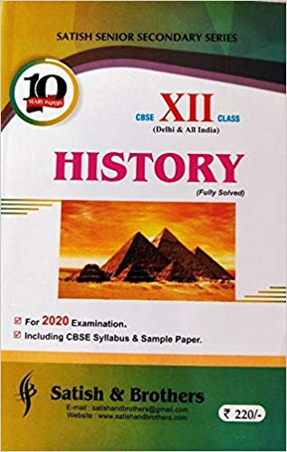 Satish - HISTORY Solved Ten Years Papers -  12  -  For 2020 Exams - bookmarshal.com