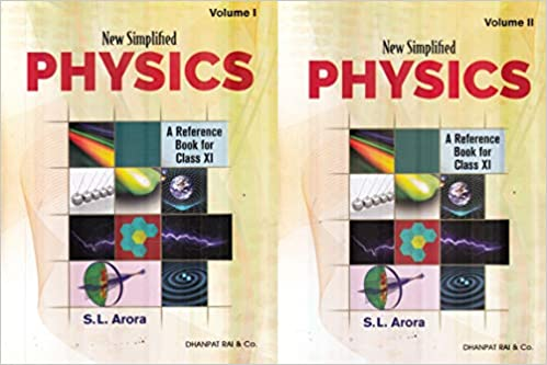 Physics - SL Arora (Vol. 1 & 2) for class - 11        (2020- 2021 Session)      CBSE