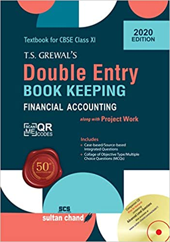 T.S. Grewal's- Double Entry Book Keeping: Financial Accounting Textbook - for class - 11         (2020- 2021 Session)      CBSE