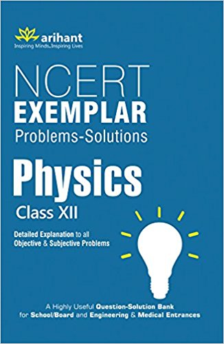 CBSE NCERT Exemplar Problems-Solutions PHYSICS class 12 for 2019 - 20 - bookmarshal.com