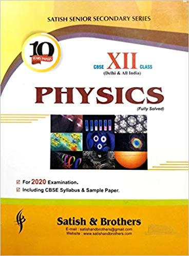 Satish - PHYSICS Solved Ten Years Papers -  12  -  For 2020 Exams - bookmarshal.com