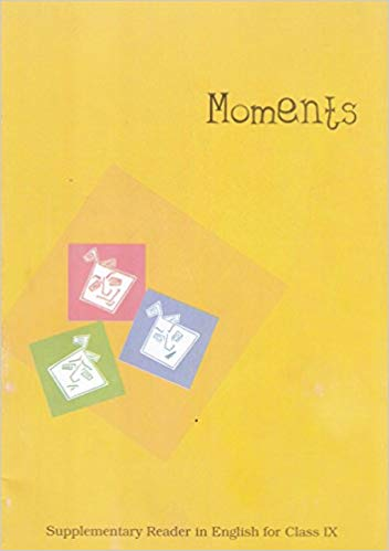 Moments(supplementary) Textbook in English for Class - 9          2020      CBSE - bookmarshal.com