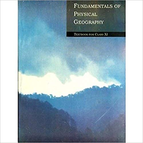 Fundamentals of Physical Geography (Textbook in Geography) for Class - 11          2020      CBSE - bookmarshal.com