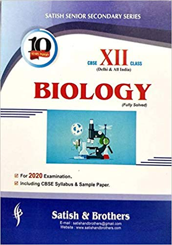 Satish - BIOLOGY Solved Ten Years Papers -  12  -  For 2020 Exams - bookmarshal.com