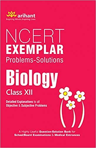 CBSE NCERT Exemplar Problems-Solutions BIOLOGY class 12 for 2020 - 21 - bookmarshal.com