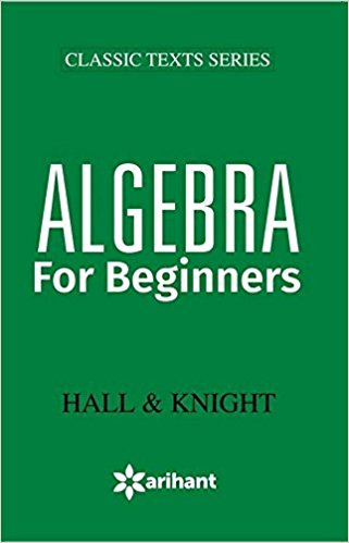 ALGEBRA for beginners  -  Hall & Knight               (2019 - 2020) - bookmarshal.com