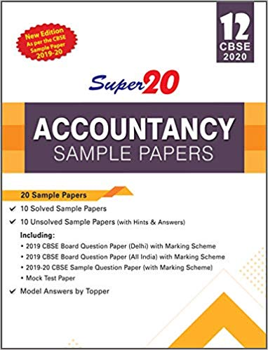 Accountancy - Super20 Sample Papers as per Revised Pattern for 2020 – Class 12      CBSE - bookmarshal.com