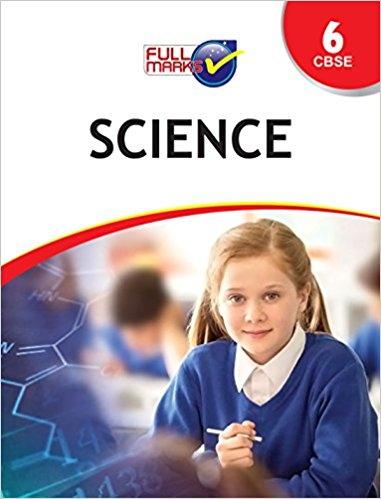 Full Marks - SCIENCE -  6                  (2019 - 2020)   CBSE - bookmarshal.com