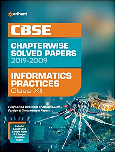 Arihant  - INFORMATICS PRACTICES Chapterwise Solved Papers  - 12                 (2019 - 2020) - bookmarshal.com