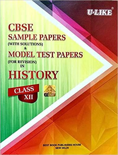U-Like - HISTORY Sample & Model test paper (with solutions) - 12                 (2018 - 2019) - bookmarshal.com