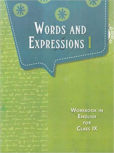 Words and Expression Textbook in English Workbook for Class - 9          2019      CBSE - bookmarshal.com