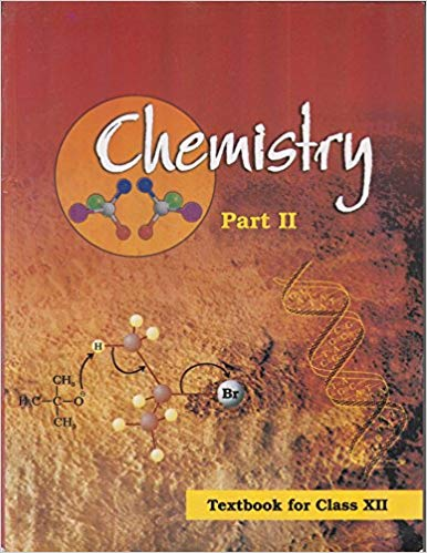 Chemistry Text Book Part 2 for Class - 12          2020     CBSE - bookmarshal.com