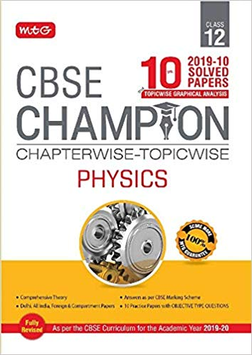 PHYSICS  Chapterwise - Topicwise 10 years Papers - 12                 (2019 - 2020)  CBSE - bookmarshal.com