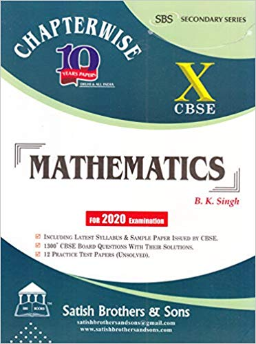 CBSE Past 10 Years Chapterwise Board Papers MATHEMATICS - 10        2020 Edition - bookmarshal.com