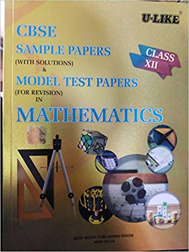 U-Like  - MATHEMATICS sample & model test paper (with solutions) - 12                  (2019 - 2020) - bookmarshal.com