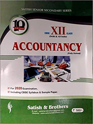Satish - ACCOUNTANCY Solved Ten Years Papers -  12  -  For 2020 Exams - bookmarshal.com