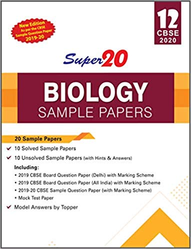 Biology - Super20 Sample Papers as per Revised Pattern for 2020 – Class 12      CBSE - bookmarshal.com