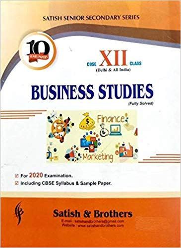 Satish - BUSINESS STUDIES Solved Ten Years Papers -  12  -  For 2020 Exams - bookmarshal.com