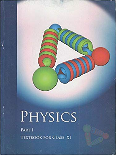 Physics Textbook Part - 1 for Class - 11          2020      CBSE - bookmarshal.com