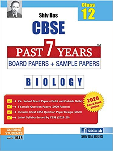 Shiv Das - BIOLOGY  Past 7 Years Solved Papers and Sample Papers -  12  -  For 2020 Exams - bookmarshal.com