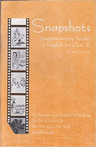 Snapshots (Textbook in English Supplementary) for Class - 11          2020      CBSE - bookmarshal.com