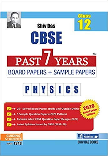 Shiv Das - PHYSICS  Past 7 Years Solved Papers and Sample Papers -  12  -  For 2020 Exams - bookmarshal.com
