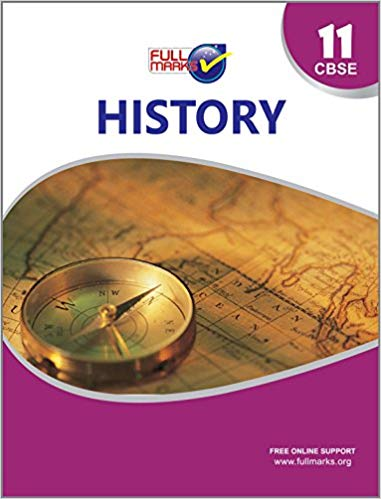 Full Marks -  HISTORY  - 11            (2019 - 2020)    CBSE - bookmarshal.com