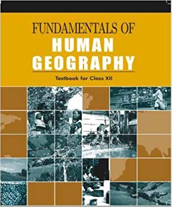 Fundamentals of Human Geography for Class - 12            2020     CBSE - bookmarshal.com